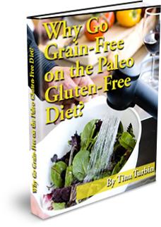 Why Go Grain Free on the Paleo Gluten-Free Diet