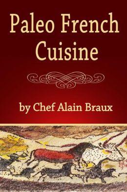 Alain Braux - Paleo French Cuisine