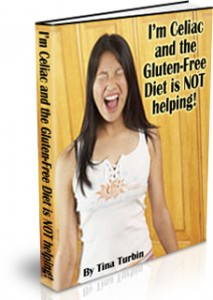 I'm Celiac and the Gluten-Free Diet is NOT Helping!